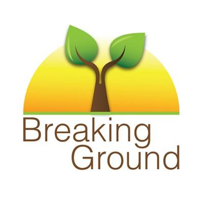 Breaking Ground.
