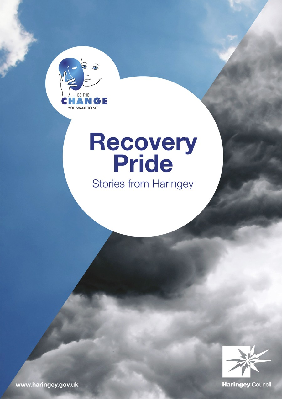 Recovery Pride 2012 Booklet, Stories from Haringey. HAGA, action on alcohol.